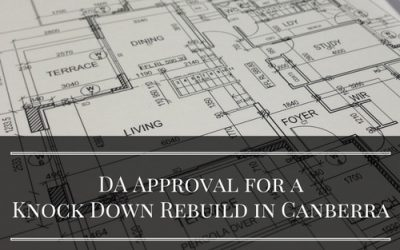 DA approval for a knock down rebuild in Canberra