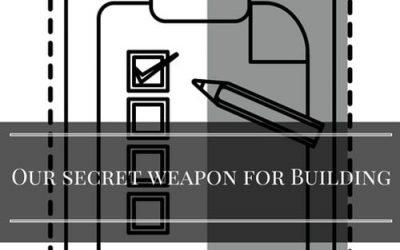 Our secret weapon for building