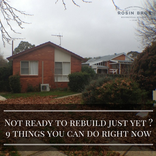 Not ready to rebuild just yet? 9 things you can do right now