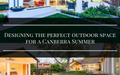 Designing the Perfect Outdoor Space for a Canberra Summer