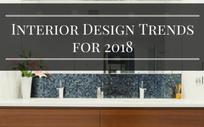 Top 3 Interior Design Trends for 2018