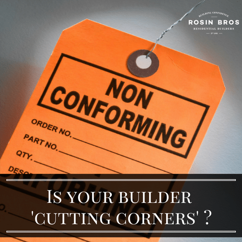 Is Your Builder Cutting Corners?